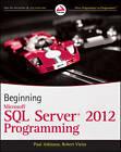 Beginning Microsoft SQL Server 2012 Programming by Robert Vieira, Professor Paul Atkinson (Paperback, 2012)