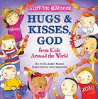 Hugs and Kisses, God: A Lift-the-flap Book by Allia Zobel Nolan (Paperback, 2011)