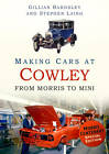 Making Cars at Cowley: From Morris to Mini by Gillian Bardsley, Stephen Laing (Paperback, 2013)