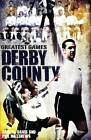Derby County Greatest Games: The Rams' Fifty Finest Matches by Gareth Davis (Hardback, 2013)