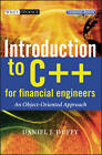 Introduction to C++ for Financial Engineers: An Object-oriented Approach by Daniel J. Duffy (Hardback, 2006)