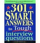 301 Smart Answers to Tough Interview Questions by Vicky Oliver (Paperback, 2005)