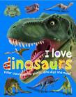 I Love Dinosaur by Roger Priddy (Board book, 2011)