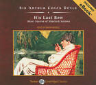 His Last Bow: Short Stories of Sherlock Holmes by Sir Arthur Conan Doyle (CD-Audio, 2010)