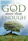 God is More Than Enough by Tony Evans (Paperback, 2011)