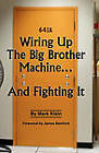 Wiring Up The Big Brother Machine...And Fighting It by Mark Klein (Paperback, 2009)