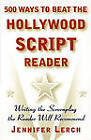 500 Ways to Beat the Hollywood Scriptwriter: Writing the Screenplay the Reader Will Recommend by Jennifer M. Lerch (Paperback, 1999)