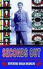 Seconds Out by Reverend Brian Branche (Paperback / softback, 2005)
