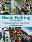 Basic Fishing: A Beginner's Guide by Wade Bourne (Hardback, 2011)