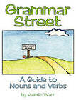 Grammar Street: A Guide to Nouns and Verbs by Valerie Warr (Paperback / softback, 2010)