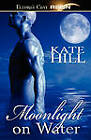 Moonlight on Water by Kate Hill (Paperback / softback, 2011)