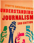 Understanding Journalism by Lynette Sheridan Burns (Paperback, 2012)