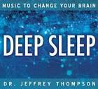 Music to Change Your Brain: Deep Sleep by Jeffrey Thompson (CD-Audio, 2013)