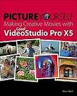 Picture Yourself Making Creative Movies with Corel Videostudio Pro X5 by Marc Bech (Paperback, 2012)