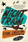 The Night Train by Clyde Edgerton (Paperback, 2012)