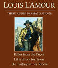 The Killer from the Pecos/Lit a Shuck for Texas/The Turkeyfeather Riders by Louis L'Amour (CD-Audio, 2010)