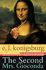 The Second Mrs Giaconda by E. L. Konigsburg (Paperback, 1999)