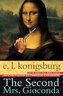 The Second Mrs Giaconda by E. L. Konigsburg (Paperback, 1998)