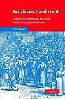 Renaissance and Revolt: Essays in the Intellectual and Social History of Early Modern France by John Hearsey McMillan Salmon (Paperback, 2003)