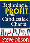 Beginning to Profit from Candlestick Charts by Steve Nison (Digital, 2010)