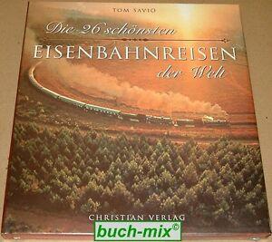 Die-26-schoensten-Eisenbahnreisen-der-Welt-Buch-NEU-amp-OVP-Grossband-v-Tom-Savio