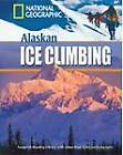 Alaskan Ice Climbing by Rob Waring, National Geographic (Mixed media product, 2008)