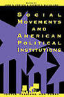 Social Movements and American Political Institutions by Rowman & Littlefield (Paperback, 1998)