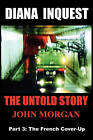 Diana Inquest: The French Cover-Up by John Morgan (Paperback, 2010)