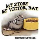 My Story by Victor, Rat by Peter Kimmins, Margareta Pothier (Paperback / softback, 2011)