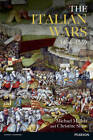 The Italian Wars, 1494-1559: War, State and Society in Early Modern Europe by Christine Shaw, Michael Edward Mallett (Paperback, 2012)