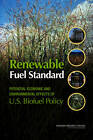 Renewable Fuel Standard: Potential Economic and Environmental Effects of U.S. Biofuel Policy by Board on Energy and Environmental Systems, Division on Earth and Life Studies, Committee on Economic and Environmental Impacts of Increasing Biofuels Production, National Research Council, Division on Engineering and Physical Sciences, Board on Agriculture and Natural Resources (Paperback, 2011)