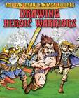 Drawing Heroic Warriors by Steve Sims (Paperback, 2012)
