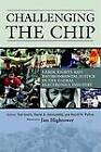 Challenging the Chip: Labor Rights and Environmental Justice in the Global Electronics Industry by Temple University Press,U.S. (Paperback, 2006)