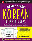 Read and Speak Korean for Beginners: The Easiest Way to Learn to Communicate Right Away! by Sunjeong Shin (Mixed media product, 2011)