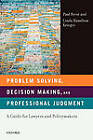 Problem Solving, Decision Making, and Professional Judgment: A Guide for Lawyers and Policymakers by Paul Brest, Linda Hamilton Krieger (Paperback, 2010)