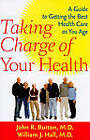 Taking Charge of Your Health: A Guide to Getting the Best Health Care as You Age by William J. Hall, John R. Burton (Paperback, 2010)