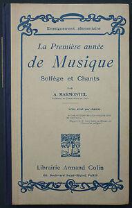 Marmontel - La Premiere Annee De Musique Solfege Et Chants - 1937