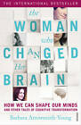 The Woman Who Changed Her Brain: How We Can Shape Our Minds and Other Tales of Cognitive Transformation by Barbara Arrowsmith-Young (Paperback, 2013)