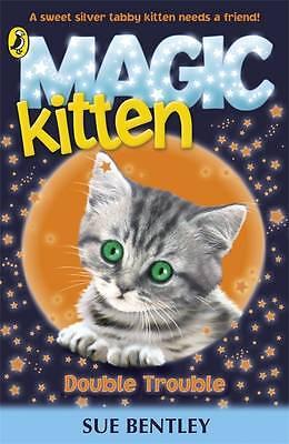 Bentley, Sue, Magic Kitten: Double Trouble, Very Good Book