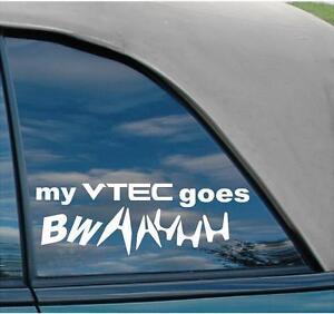 MY-VTEC-GOES-bwaahhh-Decal-honda-jdm-acura-usdm-civic-funny-sticker-cute