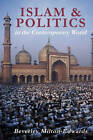 Islam and Politics in the Contemporary World by Beverley Milton-Edwards (Paperback, 2004)