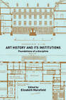 Art History and Its Institutions: The Nineteenth Century by Taylor & Francis Ltd (Paperback, 2002)