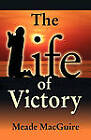 Life of Victory by Meade Macguire (Paperback / softback, 2006)