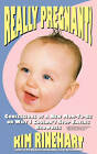 Really Pregnant! Confessions of a New Mom-To-Be or Why I Couldn't Stop Eating Brownies by Kim Rinehart (Paperback, 2010)