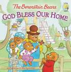 The Berenstain Bears: God Bless Our Home by Jan Berenstain, Mike Berenstain (Paperback, 2012)