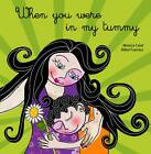 When You Were in My Tummy by Monica Calaf (Paperback, 2013)