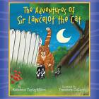 The Adventures of Sir Lancelot the Cat by Katherine Tapley-Milton (Paperback, 2013)