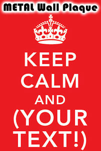 METAL-Wall-SIGN-KEEP-CALM-AND-YOUR-TEXT-Custom-Metal-Plaque-Poster-A5-A4-A3