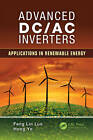 Advanced DC/AC Inverters: Applications in Renewable Energy by Hong Ye, Fang Lin Luo (Hardback, 2013)