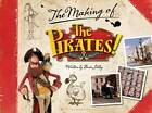 The Pirates! Band of Misfits: The Making of the Sony/Aardman Movie by Bloomsbury Publishing PLC (Paperback, 2012)